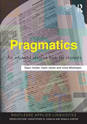 Pragmatics: An Advanced Resource Book for Students: Karin Aijmer, Dawn