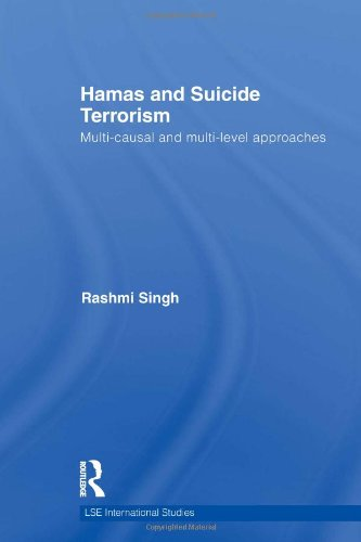 Hamas and Suicide Terrorism: Multi-causal and Multi-level Approaches (LSE International Studies ...