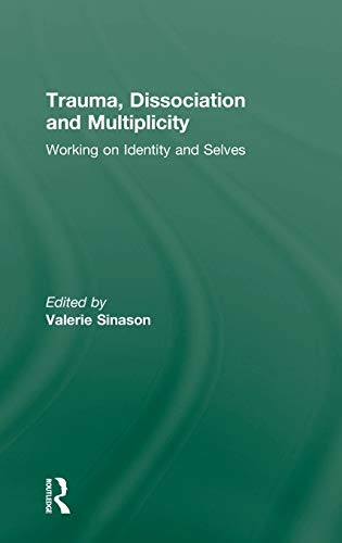 9780415498166: Trauma, Dissociation and Multiplicity: Working on Identity and Selves