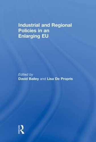 9780415498227: Industrial and Regional Policies in an Enlarging EU