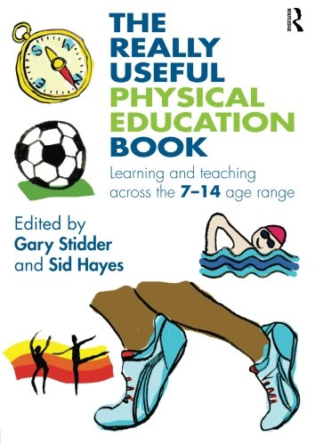 9780415498272: The Really Useful Physical Education Book: Learning and Teaching Across the 7 14 Age Range