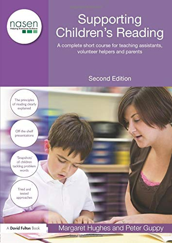 Supporting Children's Reading: A Complete Short Course for Teaching Assistants, Volunteer ...