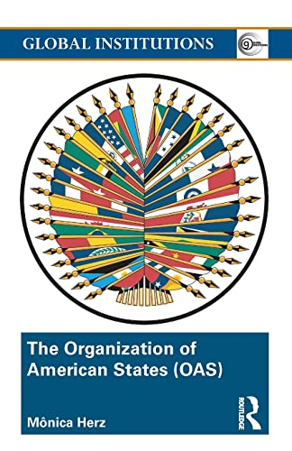 9780415498500: The Organization of American States (OAS): Global Governance Away From the Media