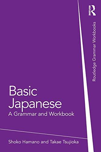 9780415498562: Basic Japanese: A Grammar and Workbook