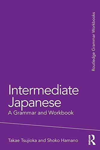 9780415498593: Intermediate Japanese: A Grammar and Workbook