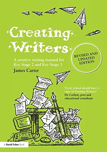 9780415499026: Creating Writers: A Creative Writing Manual for Schools (David Fulton Books)