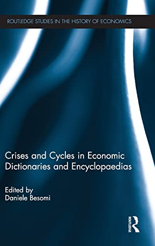 9780415499033: Crises and Cycles in Economic Dictionaries and Encyclopaedias (Routledge Studies in the History of Economics)