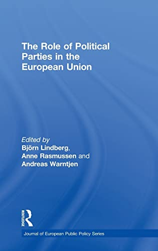 9780415499286: The Role of Political Parties in the European Union (Journal of European Public Policy Special Issues as Books)