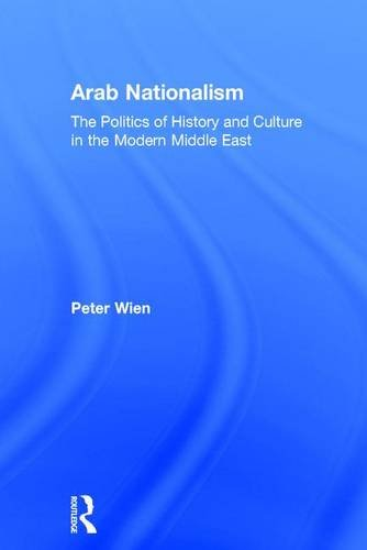 9780415499378: Arab Nationalism: The Politics of History and Culture in the Modern Middle East