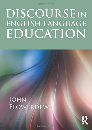 Discourse in English Language Education: Flowerdew, John