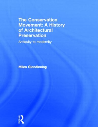9780415499996: The Conservation Movement: A History of Architectural Preservation: Antiquity to Modernity