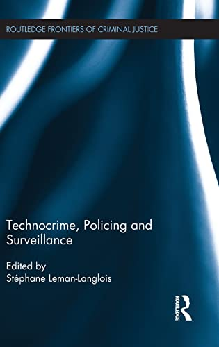 9780415500258: Technocrime: Policing and Surveillance (Routledge Frontiers of Criminal Justice)