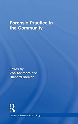 Forensic Practice in the Community (Issues in Forensic Psychology)
