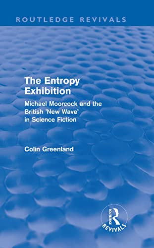 9780415500623: Entropy Exhibition (Routledge Revivals): Michael Moorcock and the British 'New Wave' in Science Fiction