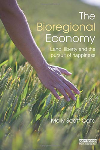 9780415500821: The Bioregional Economy: Land, Liberty and the Pursuit of Happiness