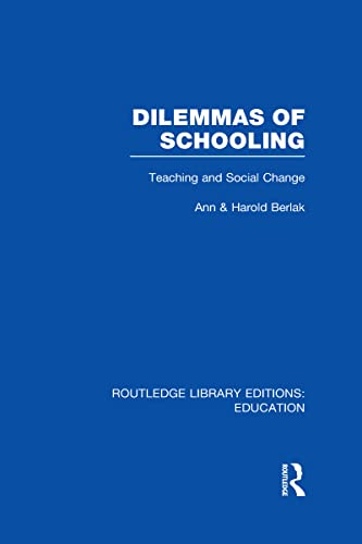 9780415501194: Dilemmas of Schooling (RLE Edu L): Teaching and Social Change (Routledge Library Editions: Education)