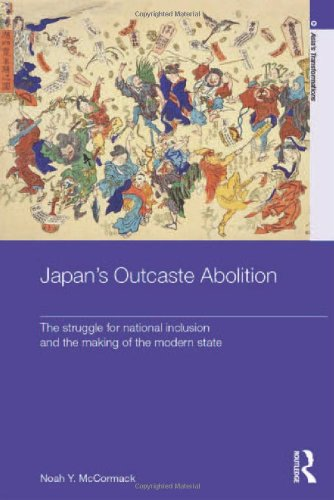 9780415501323: Japan's Outcaste Abolition: The Struggle for National Inclusion and the Making of the Modern State (Asia's Transformations)