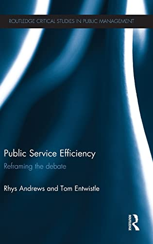 9780415501347: Public Service Efficiency: Reframing the Debate (Routledge Critical Studies in Public Management)