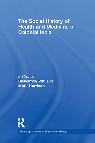 9780415501453: The Social History of Health and Medicine in Colonial India (Routledge Studies in South Asian History)