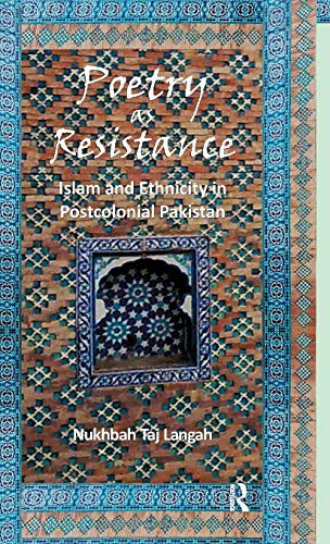 9780415501460: Poetry as Resistance: Islam and Ethnicity in Postcolonial Pakistan
