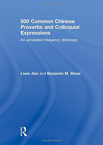 9780415501484: 500 Common Chinese Proverbs and Colloquial Expressions: An Annotated Frequency Dictionary