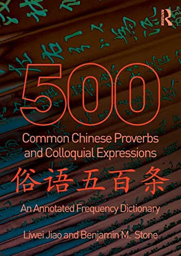 9780415501491: 500 Common Chinese Proverbs and Colloquial Expressions: An Annotated Frequency Dictionary