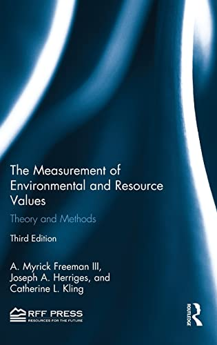 The Measurement of Environmental and Resource Values: Theory and Methods: Freeman III, A. Myrick; ...