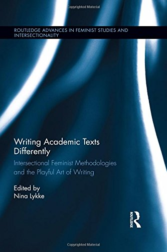 9780415502252: Writing Academic Texts Differently: Intersectional Feminist Methodologies and the Playful Art of Writing (Routledge Advances in Feminist Studies and Intersectionality)