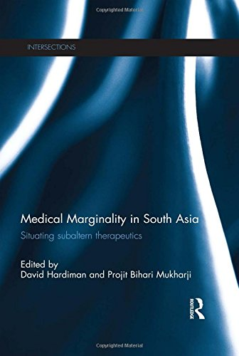 9780415502412: Medical Marginality in South Asia: Situating Subaltern Therapeutics (Intersections: Colonial and Postcolonial Histories)