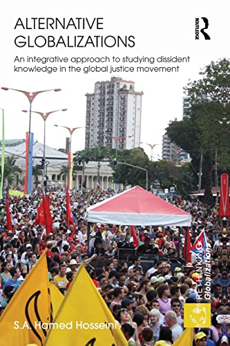 9780415502429: Alternative Globalizations: An Integrative Approach to Studying Dissident Knowledge in the Global Justice Movement