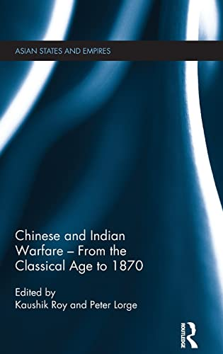 9780415502443: Chinese and Indian Warfare - From the Classical Age to 1870 (Asian States and Empires)