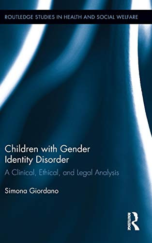9780415502719: Children with Gender Identity Disorder: A Clinical, Ethical, and Legal Analysis (Routledge Studies in Health and Social Welfare)
