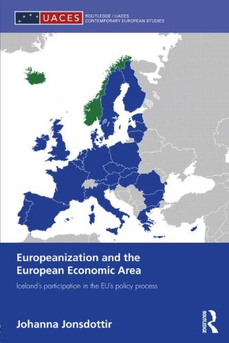 9780415502795: Europeanization and the European Economic Area: Iceland's Participation in the EU's Policy Process (Routledge/UACES Contemporary European Studies)