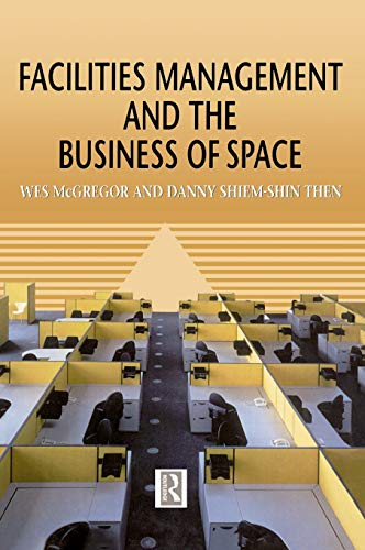 9780415503129: Facilities Management and the Business of Space
