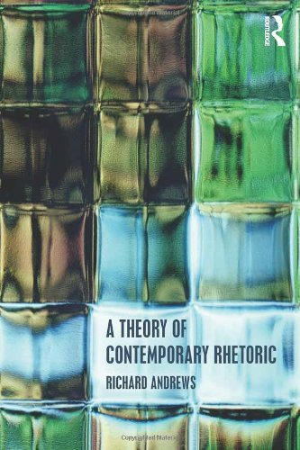 9780415503556: A Theory of Contemporary Rhetoric