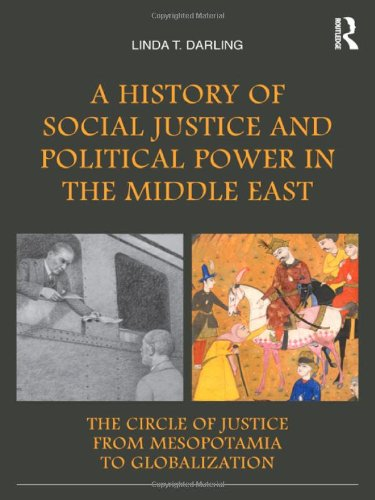 A History of Social Justice and Political Power in the Middle East: The Circle of Justice From ...