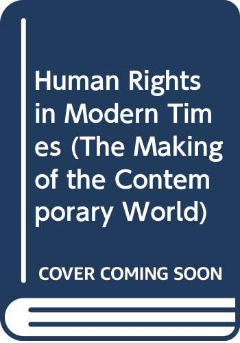 9780415503631: Human Rights in Modern Times (The Making of the Contemporary World)