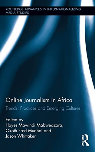 9780415503747: Online Journalism in Africa: Trends, Practices and Emerging Cultures (Routledge Advances in Internationalizing Media Studies)