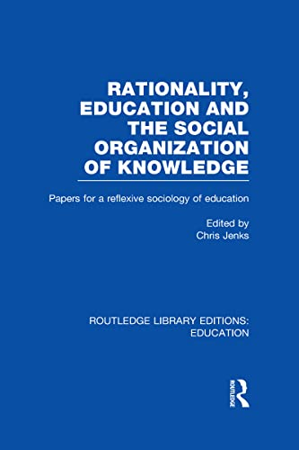 9780415504157: Rationality, Education and the Social Organization of Knowledege (RLE Edu L)