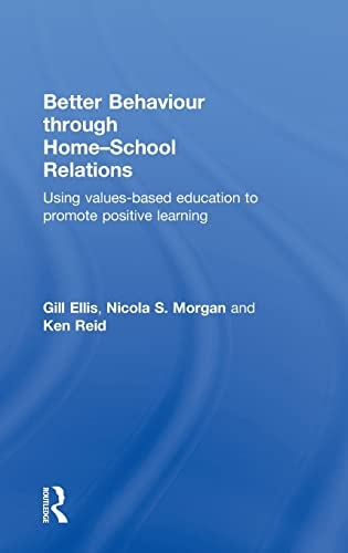 9780415504164: Better Behaviour through Home-School Relations: Using values-based education to promote positive learning