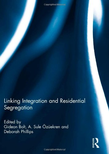 9780415504454: Linking Integration and Residential Segregation