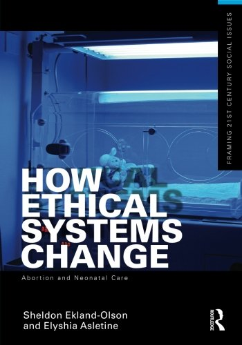 9780415504492: How Ethical Systems Change: Abortion and Neonatal Care (Framing 21st Century Social Issues)