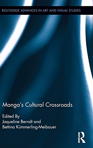 9780415504508: Manga's Cultural Crossroads (Routledge Advances in Art and Visual Studies)
