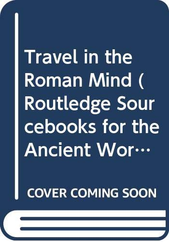 9780415504713: Travel in the Roman Mind (Routledge Sourcebooks for the Ancient World)