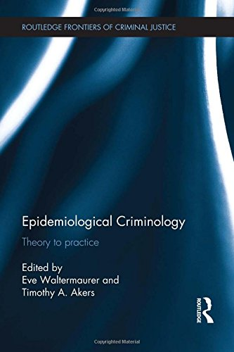 9780415504966: Epidemiological Criminology: Theory to Practice (Routledge Frontiers of Criminal Justice)
