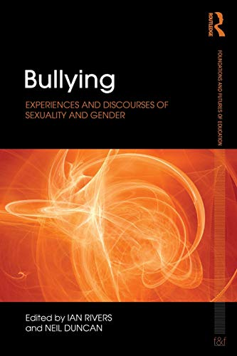 9780415505031: Bullying: Experiences and discourses of sexuality and gender (Foundations and Futures of Education)