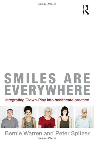 9780415505147: Smiles Are Everywhere: Integrating Clown-Play into healthcare practice