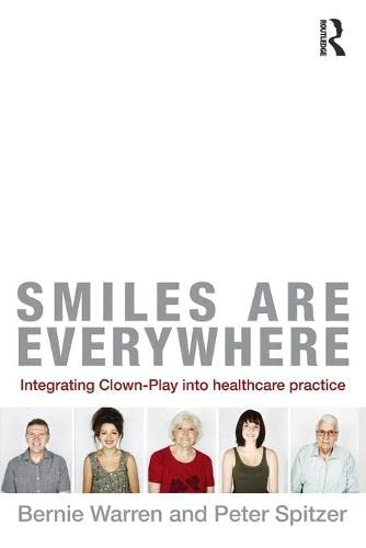 9780415505154: Smiles Are Everywhere: Integrating Clown-Play into healthcare practice