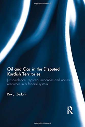 9780415505291: Oil and Gas in the Disputed Kurdish Territories: Jurisprudence, Regional Minorities and Natural Resources in a Federal System