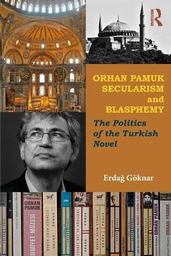 9780415505383: Orhan Pamuk, Secularism and Blasphemy: The Politics of the Turkish Novel